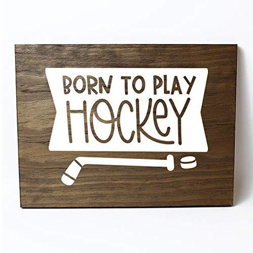 Born to Play Hockey Solid Pine Wood Wall Plaque Sign Home Decor