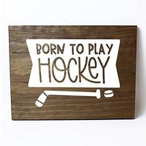 Born to Play Hockey Solid Pine Wood Wall Plaque Sign Home Decor - $24.26