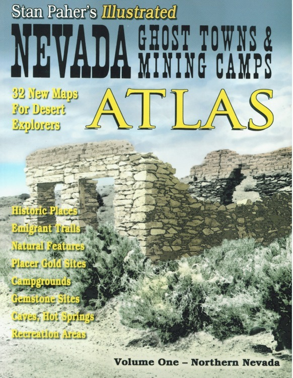 Nevada Ghost Towns and Mining Camps Atlas - Volume 1 Northern Nevada