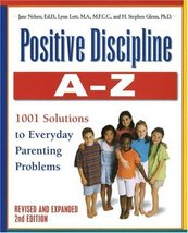 Positive Discipline A-Z, Revised and Expanded 2nd Edition: From Toddlers... - $1.83