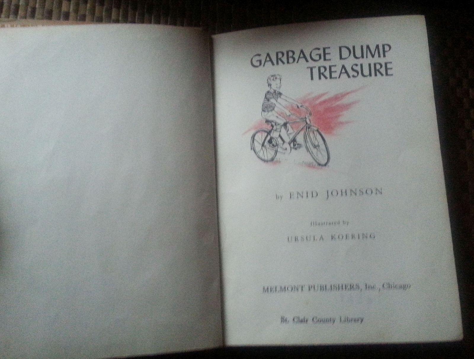 Garbage Dump Treasure by Enid Johnson 1964 HB