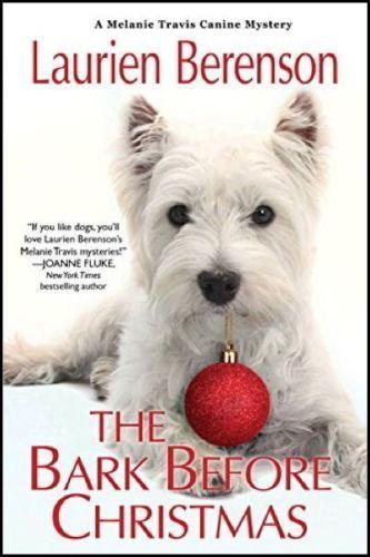 The Bark Before Christmas: A Melanie Travis Mystery : Laurien Berenson : New @ZB
