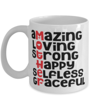 Mother: Amazing Loving Strong Happy Selfless Graceful - 11 oz Classic Coffee  - $15.99