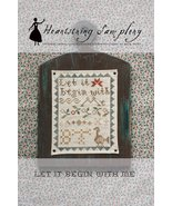 Let It Begin With Me cross stitch chart Heartst... - $9.00
