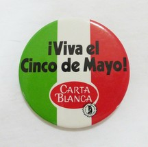 Vintage pin back button brewery beer Carta blanca viva el cinco de mayo - $7.92