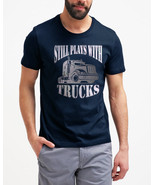 Still Plays With Trucks Funny Truckers Driver Funny Men Black T-Shirt Tee - $17.99