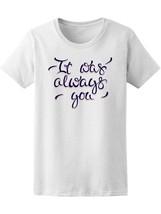 Vintage Love It Was Always You Women's Tee -Image by Shutterstock - $9.86+
