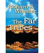 The Far Tribes: A Barnaby Skye Novel (Skye's West) Wheeler, Richard S. - $29.69