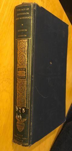 Age of Jefferson and Marshall Yale University Press 1921
