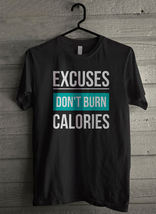 Excuses Don't Burn Calories Men's T-Shirt - Custom (3125) - $19.12+