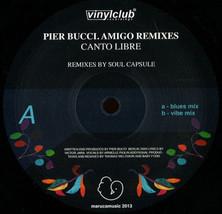 """PIER BUCCI Canto Libre 12"""" Amigo Remixes By Soul Capsule 2013 German Dee... - $14.01"""