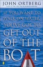 If You Want to Walk on Water, You've Got to Get Out of the Boat Ortberg,... - $5.51