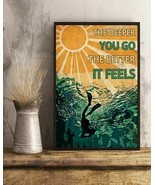 The Deeper You Go The Better It Feels Scuba Diving, Art Prints Poster Ho... - $25.59+