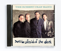 Robert Cray - Don't Be Afraid of the Dark - Blues Rock - $4.25