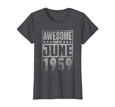 Brother Shirts - Awesome Since JUNE 1959 Straight Outta 59 Years Old Bei... - $19.95+