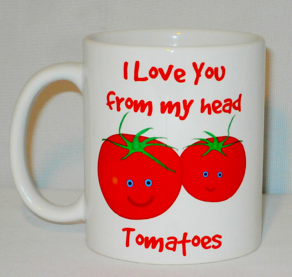 I Love You From My Head Tomatoes Mug Can Personalise Funny Lover Valentines Gift
