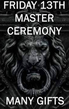 FULL MOON FRIDAY 13TH MASTER CEREMONY MANY GIFTS BLESSING COVEN  SCHOLAR... - $54.80