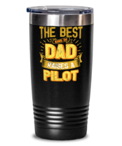 Gifts For Dad From Daughter - The Best Dad Raises an Pilot - Unique tumbler  - $32.99