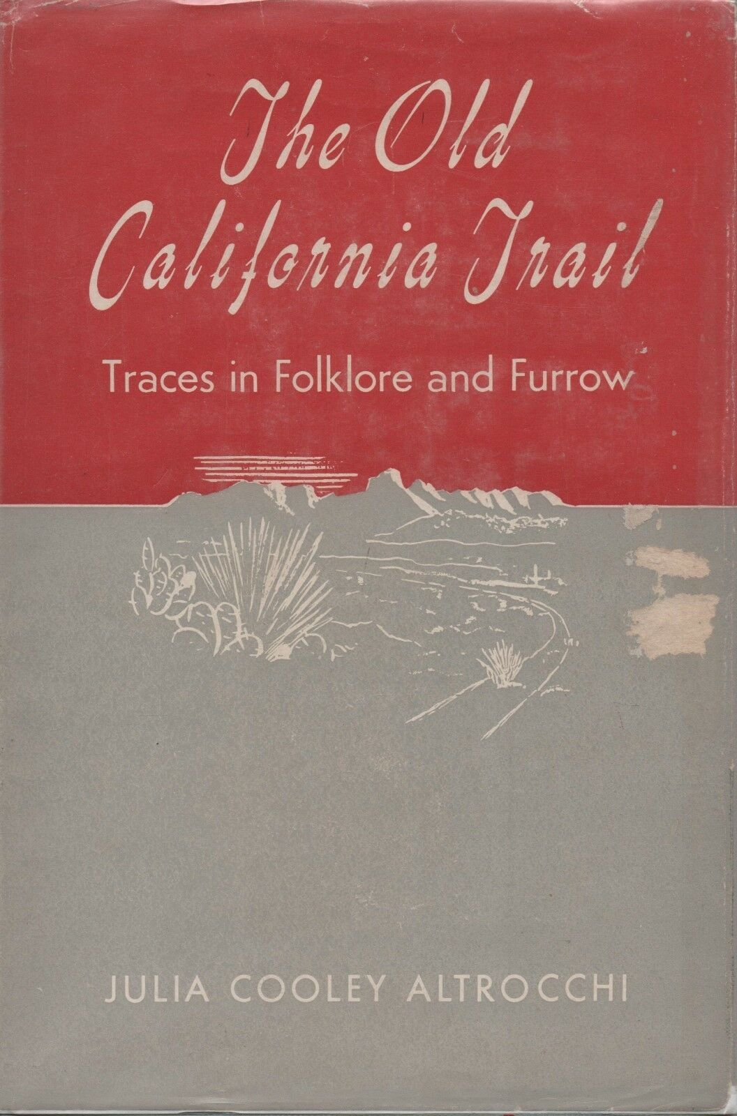 Old California Trail - Julia Cooley Altrocchi - HC - 1945 - We Combine Shipping.