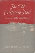 Old California Trail - Julia Cooley Altrocchi - HC - 1945 - We Combine Shipping. image 1