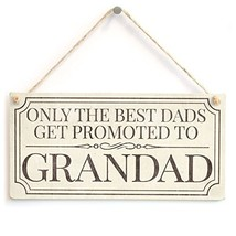 Meijiafei Only The Best Dads Get Promoted To Grandad - Beautiful Funny Gift Sign
