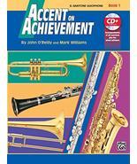 Accent on Achievement, Book 1,E-Flat Baritone Saxophone [Paperback] O'Re... - $5.87