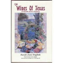 The Wines of Texas: A Guide & A History. English, Sarah Jane - $2.31