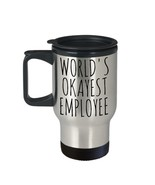 Worlds Okayest Employee Travel Mug Funny Gift Coffee Cup Stainless Steel... - $19.16