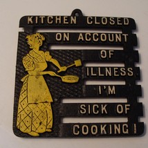 Vintage Kitchen Closed Sick of Cooking Cast Alumimum Trivet Kitsch Plaque
