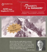 The 7 Habits for Managers: Managing Yourself, Leading Others, Unleashing... - $12.81