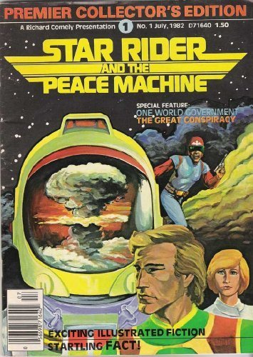 STAR RIDER AND THE PEACE MACHINE #1 (July, 1982) [Comic] [Jan 01, 1982] Richard
