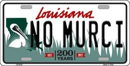 No Murci Louisiana Novelty Metal License Plate LP-6216 - $13.40
