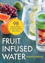 Fruit Infused Water: 98 Delicious Recipes for Your Fruit Infuser Water P... - $6.88