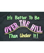 Vtg 1993 Better To Be Over The Hill Than Under It L Jerzees Shirt Single... - $18.69