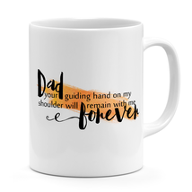 Unique quote 11oz Mug Dad your guiding hand will remain forever White Coffee Mug - $13.87