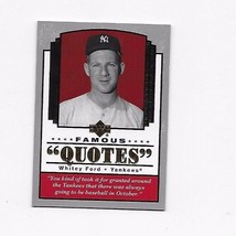 2004 Upper Deck Famous Quotes Whitey Ford Yankees #Q-19 - $0.99