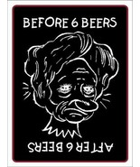 """Before and After Six Beers Funny 9"""" x 12"""" Metal Novelty Parking Sign - $9.95"""