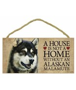 """House is Not a Home without Alaskan Malamute Sign Plaque Dog 10"""" x 5"""" - $10.95"""