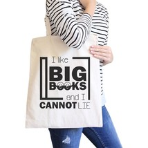 I Like Big Books Cannot Lie Natural Canvas Bags - $19.89 CAD