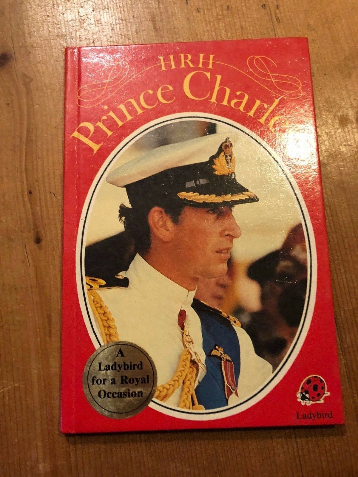"1981 1ST EDITION ""HRH PRINCE CHARLES"" LADYBIRD BOOK (50p NET) WITH PEN WRITING"