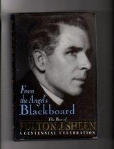 From the Angel's Blackboard The Best of Fulton J. Sheen : A Centennial C... - $8.69