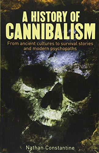 Primary image for A History of Cannibalism: From ancient cultures to survival stories and modern p