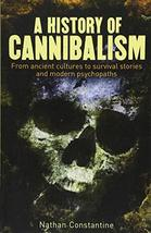 A History of Cannibalism: From ancient cultures to survival stories and ... - $7.54