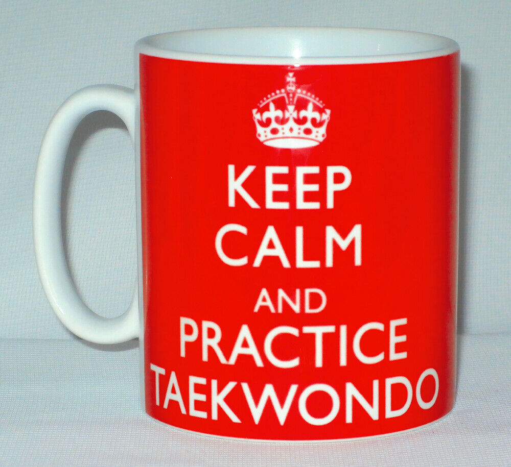 Primary image for Keep Calm And Practice Taekwondo Mug Can Personalise Great Martial Arts Gift Cup