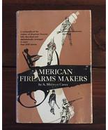 HC book American Firearms Makers by A Merwyn Carey 1953 - $5.00
