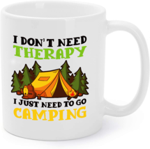 I Just Need To Go Camping - Camping Gift Coffee Mug - $16.95