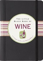 The Little Black Book Of Wine: A Simple Guide To The World of Wine (Litt... - $5.16