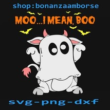 Ghost Cow Moo I Mean Boo Halloween Svg, Funny Boo Svg,Png Dxf Digital files - $1.99