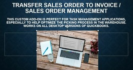 QuickBooks Transfer Sales Order to Invoice/Sales Order Management Add-On - $499.99