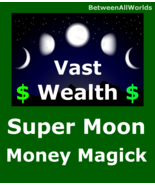 Quantum Supermoon Vast Wealth Abundance Customized Betweenallworlds Spell - $149.33